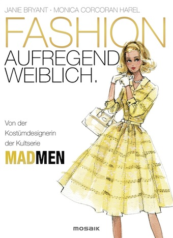 Fashion aufregend weiblich Janie Bryant Monica Corcoran Harel Cover 978-3-442-39241-4
