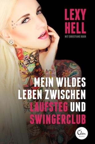 Lexy Hell EdenBooks 2014 Cover2D_highres Mein wildes Leben zwischen Laufsteg und Swingerclub