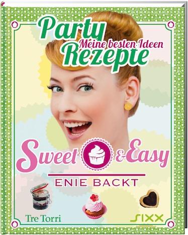 Enie back sweet & easy Party Rezepte meine besten Ideen Tre Torri sixx Cover_300dpi